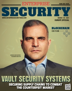 Vault Security Systems securing supply chains to combat the counterfeit market. Top Blockchain Solution Providers 2021 – recognized and awarded by Enterprise Security.