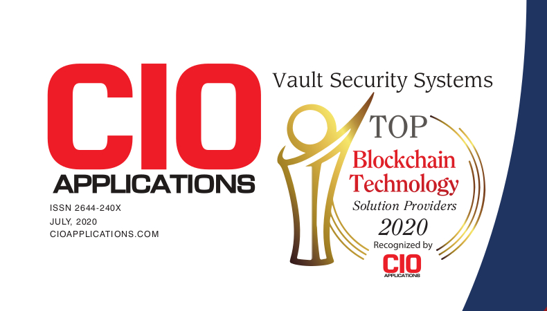 Vault Security Systems in CIO Applications' Top 10 Blockchain Technology Solution Providers 2020.